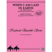 When I Am Laid in Earth (Air, Dido's Lament from the Opera Dido and Aeneas) by Henry Purcell