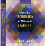 Integrating Technology for Meaningful Learning by Mark Grabe