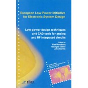 Low-Power Design Techniques and CAD Tools for Analog and RF Integrated Circuits by Piet Wambacq