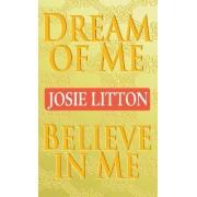 Dream of ME/Believe in ME by Litton Josie