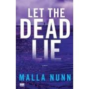 Let the Dead Lie by Malla Nunn