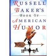 Russell Baker's Book of American Humor by Russell Baker