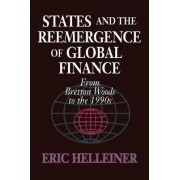 States and the Reemergence of Global Finance by Eric Helleiner