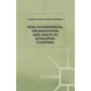 Non-governmental Organizations and Health in Developing Countries by Andrew Green