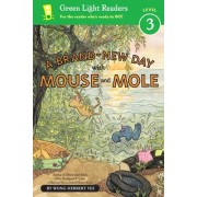 Brand-New Day With Mouse and Mole: Green Light Readers Level 3 by Wong Herbert Yee