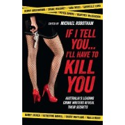 If I Tell You I'Ll Have to Kill You by Michael Robotham