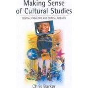Making Sense of Cultural Studies by Chris Barker
