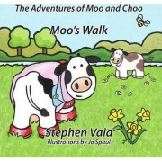 The Adventures of Moo and Choo by Stephen Vaid