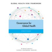 Global Health Risk Framework: Governance for Global Health: Workshop Summary