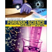 Fundamentals of Forensic Science by Max M. Houck