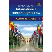 Dictionary of International Human Rights Law by Constance de la Vega