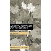 Lobbying, Pluralism and Democracy by Luigi Graziano