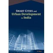 Smart Cities and Urban Development in India by N. Mani