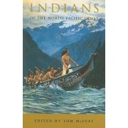 Indians of the North Pacific Coast by Tom McFeat