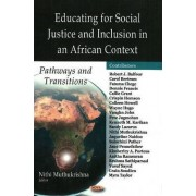 Educating for Social Justice and Inclusion in an African Context by Anbanithi Muthukrishna
