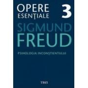 Opere esentiale 3 - Psihologia Inconstientului 2010 - Sigmund Freud