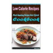 Low Calorie Recipes: Healthy and Easy Homemade for Your Best Friend