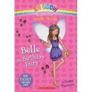 Rainbow Magic: Belle the Birthday Fairy by Daisy Meadows