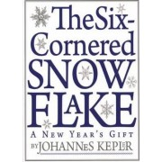Six-Cornered Snowflake by Johannes Kepler