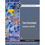 Core Curriculum Trainee Guide 2009 by Nccer