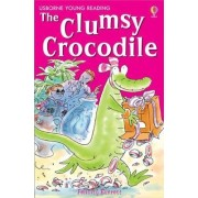The Clumsy Crocodile by Felicity Everett