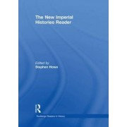 The New Imperial Histories Reader by Stephen Howe