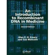 An Introduction to Recombinant DNA in Medicine by Alan E. H. Emery