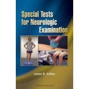 Special Tests for Neurologic Examination by James R. Scifers