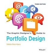 The Graphic Designer's Guide to Portfolio Design, Third Edition by Debbie Rose Myers