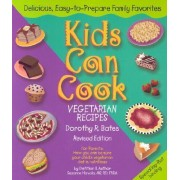 Kids Can Cook by Dorothy R. Bates
