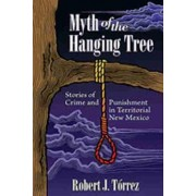 Myth of the Hanging Tree by Robert J. Torrez