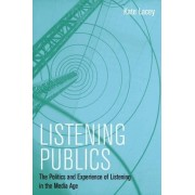 Listening Publics by Kate Lacey