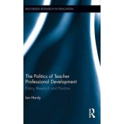 The Politics of Teacher Professional Development by Ian Hardy