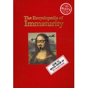 The Encyclopedia of Immaturity: How to Never Grow Up: The Complete Guide