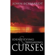 Identifying and Breaking Curses by John Eckhardt