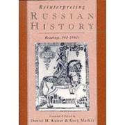 Reinterpreting Russian History by Daniel H. Kaiser