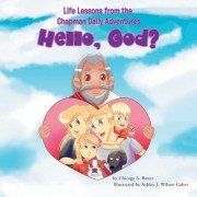 Life Lessons from the Chapman Daily Adventures: Hello, God?