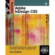 Exploring Adobe InDesign CS5 by Terry Rydberg