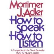 How to Speak, How to Listen by Adler