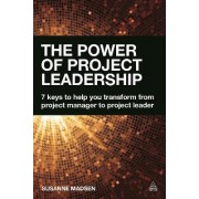 The Power of Project Leadership by Susanne Madsen