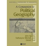 A Companion to Political Geography by John A. Agnew