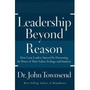 Leadership Beyond Reason by Dr John Townsend