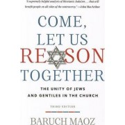 Come, Let Us Reason Together by Baruch Maoz