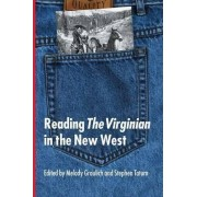 Reading the Virginian in the New West by Melody Graulich