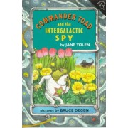 Commander Toad and the Intergalactic Spy by Jane Yolen