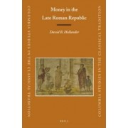 Money in the Late Roman Republic by David B. Hollander
