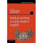 Medical Writing in Early Modern English by Irma Taavitsainen
