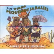 The Three Little Javelinas/Los Tres Pequenos Jabalies by Susan Lowell