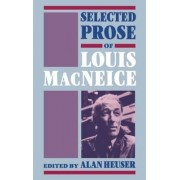 Selected Prose of Louis MacNeice by Louis MacNeice
