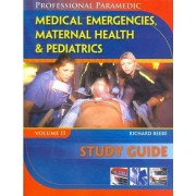 Study Guide for Beebe/Meyers' Paramedic Professional, Volume II: Medical Emergencies, Maternal Health & Pediatric by Richard Beebe